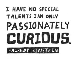 i-have-no-special-talents-curiosity-quote