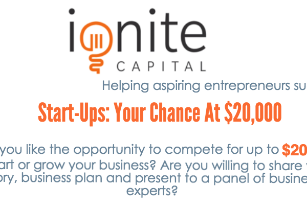 Ignite Capital – Start-Ups: $20,000 for your business!