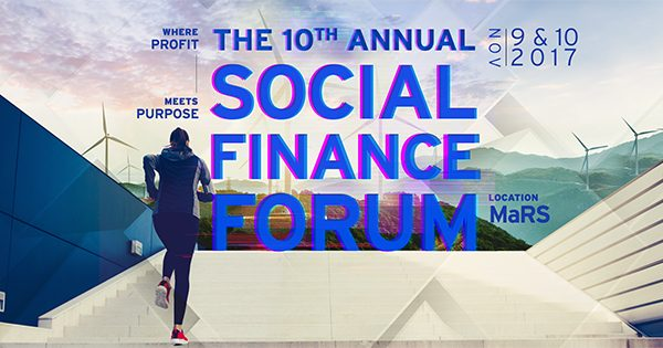 SOCIAL FINANCE FORUM NOV 9 & 10: WHERE PROFIT MEETS PURPOSE