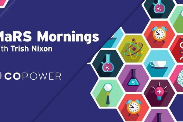 MaRS Mornings with Trish Nixon of CoPower