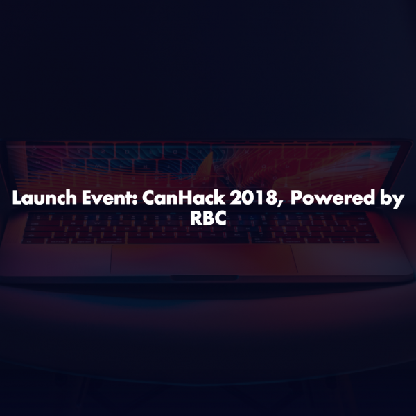 CanHack 2018, Powered by RBC