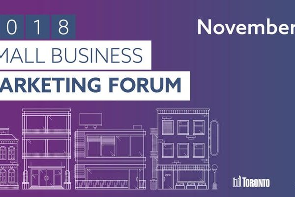 City of Toronto 2018 Small Business Marketing Forum