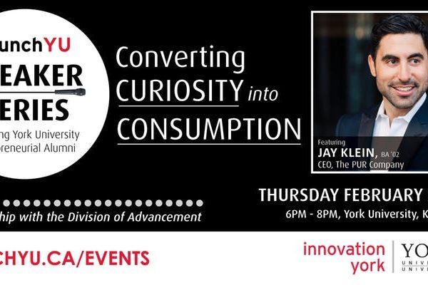 LaunchYU Speaker Series: Converting Curiosity into Consumption