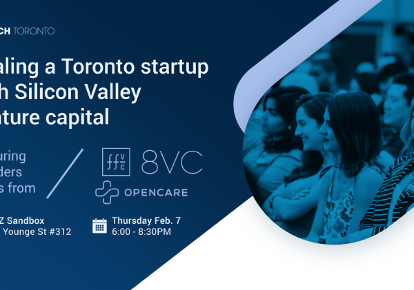 TechTO Exclusive: Scaling a Toronto startup with Silicon Valley venture capital
