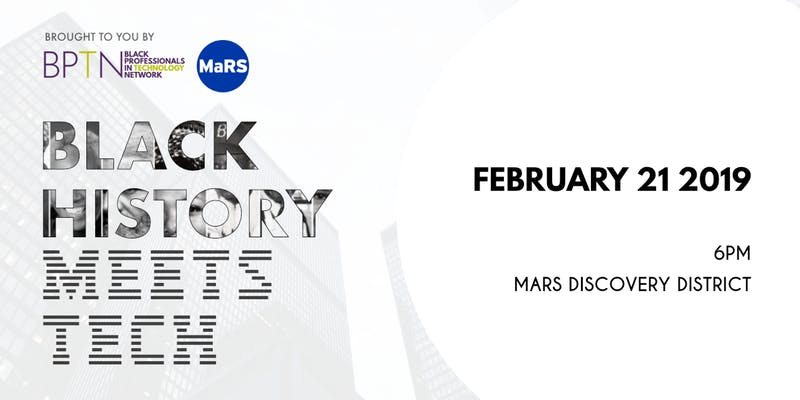 BPTN and MaRS Discovery District presents: Black History meets Tech