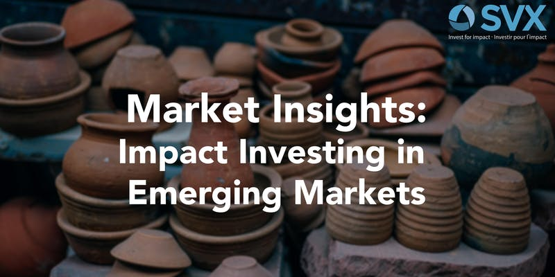 Market Insights: Impact Investing in Emerging Markets