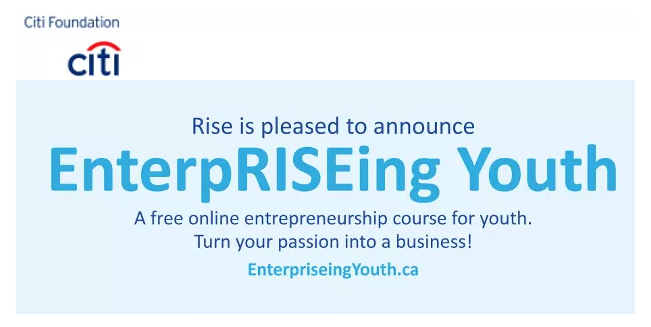 """EnterpRISEing Youth promotional text; says """"Rise is pleased to announce EnterpRISEing Youth, a free online entrepreneurship course for youth! Turn your passion into a business! EnterpriseingYouth.ca"""""""