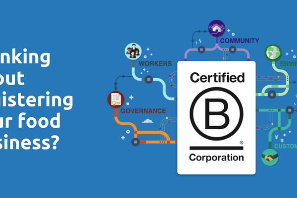How & Why You Should Register Your Food Business as a B Corp