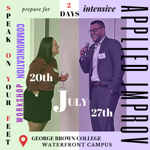 Speak on Your Feet Applied Improv Workshops 20th and 27th July 2019 at startGBC Exchange, 51 Dockside Drive, Toronto