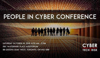 Cyber Tech & Risk People in Cyber Conference Saturday October 19, 2019 at RBC Waterpark Place Auditorium, 88 Queens Quay West, Toronto, Ontario M5J 0B8