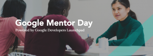 Google Mentor Day at DMZ Sandbox July 20, 2019
