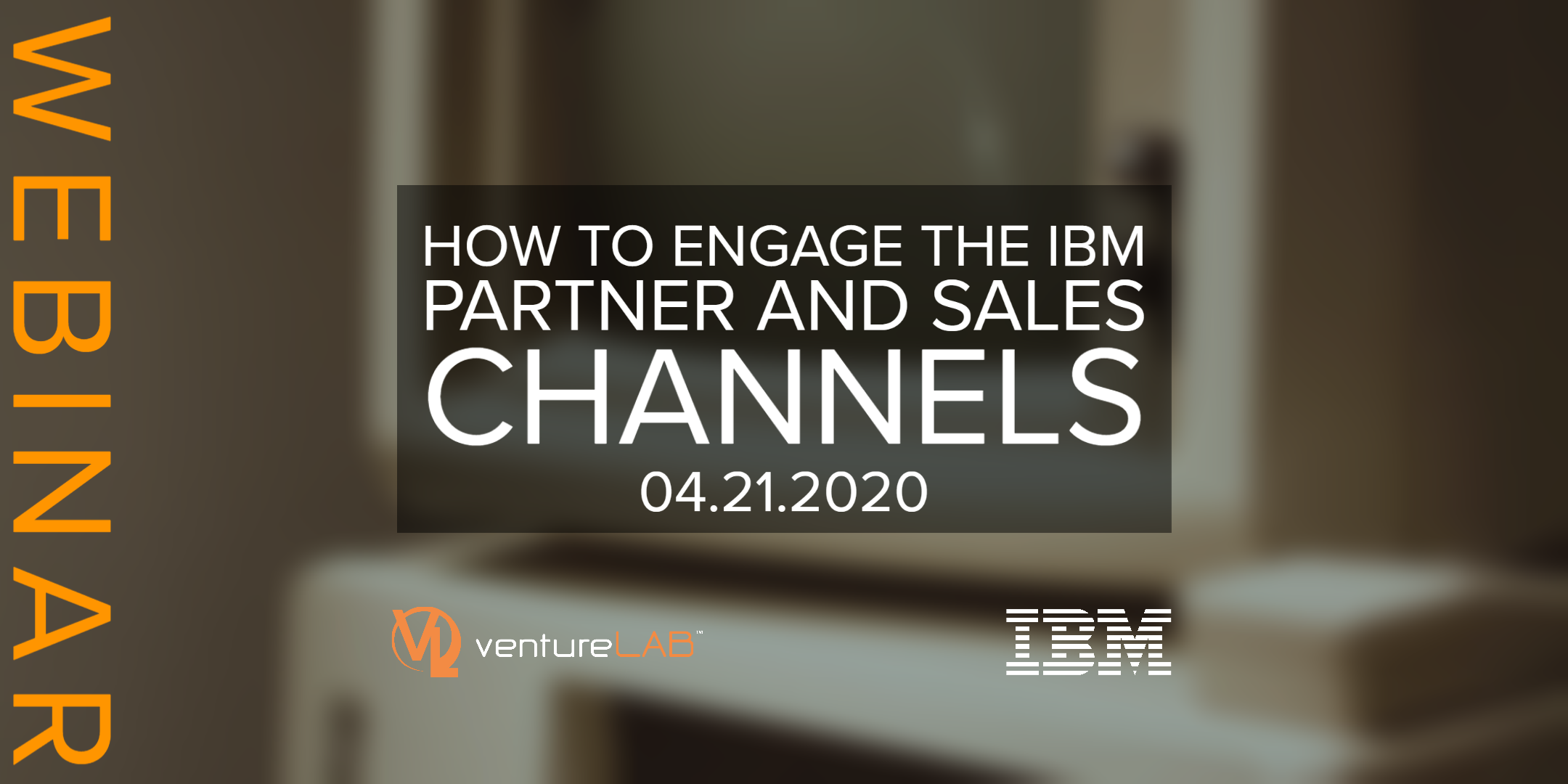 How to Engage the IBM Partner and Sales Channels Webinar
