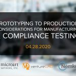 Prototyping to Production Webinar: Considerations for Manufacturing and Com...
