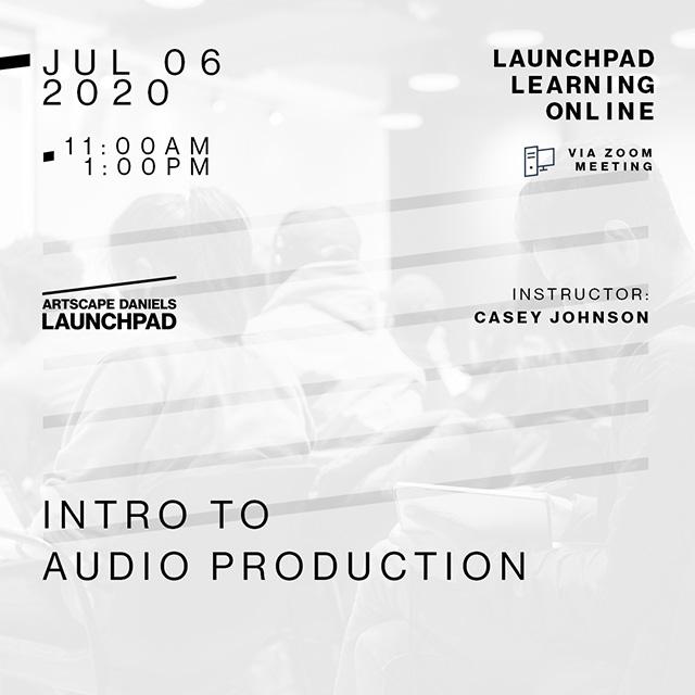 Artscape Daniels Launchpad - July 6th